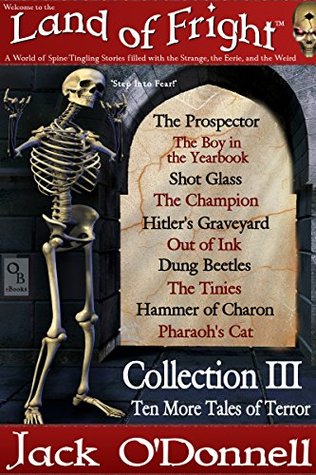 Land of Fright - Collection III: Ten Short Horror Stories (Land of Fright Collections Book 3)