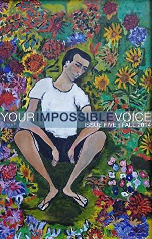Your Impossible Voice #5 (Your Impossible Voice Journal)