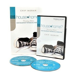House or Home - Parenting Personal Study Kit (1 DVD Set & 1 Study Guide) By: Chip Ingram - Living on the Edge Personal Study Kits Series 2012