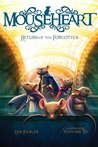 Return of the Forgotten (Mouseheart #3)