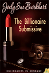 The Billionaire Submissive (Billionaires in Bondage #1)