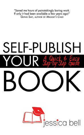 Self-Publish Your Book:A Quick & Easy Step-by-Step Guide