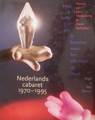 Het is weer tijd om te bepalen waar het allemaal op staat. Nederlands cabaret 1970-1995