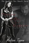 Two Hearts Collide & Embrace: The Complete Two Hearts Series