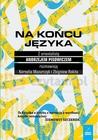 Na końcu języka. Z orientalistą Andrzejem Pisowiczem rozmawiają Kornelia Mazurczyk i Zbigniew Rokita