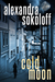 Cold Moon (The Huntress/FBI Thrillers, #3) by Alexandra Sokoloff