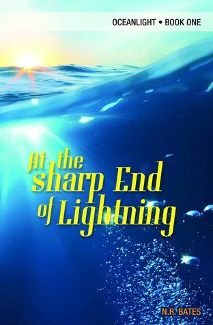 Ebook At The Sharp End of Lightning (Oceanlight #1) by N.R. Bates PDF!