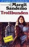 Trollbunden by Margit Sandemo