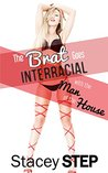 The Brat Goes Interracial With The Man of the House