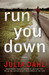 Run You Down (Rebekah Roberts #2)
