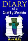 Diary of a Crafty Zombie (Book 1): Out of My Territory (An Unofficial Minecraft Book for Kids Age 9-12)