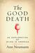 The Good Death: An Explorat...