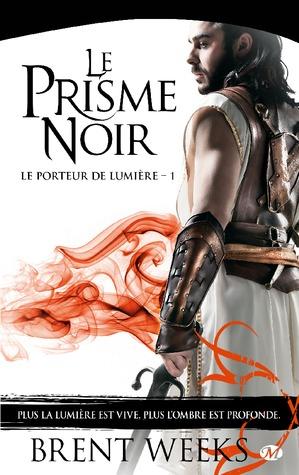 Le Prisme noir (Le Porteur de Lumière #1)