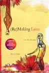 (Re)Making Love: a memoir