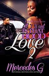 All I Want Is That Hood Love 2 by Mercedes G.