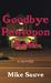 Goodbye Pantopon Rose