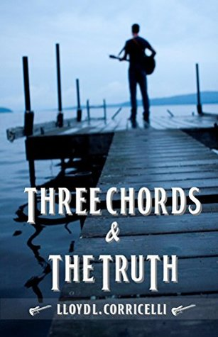 Three Chords The Truth By Lloyd L Corricelli