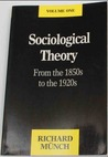 Sociological Theory I: From the 1850s to the 1920s