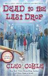 Dead to the Last Drop (Coffeehouse Mystery, #15)