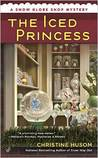 The Iced Princess (Snow Globe Shop Mystery, #2)