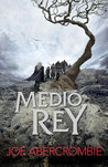 Medio rey by Joe Abercrombie