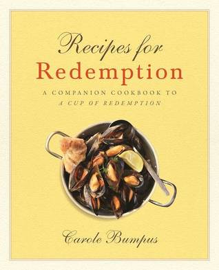 Recipes for Redemption: A Companion Cookbook to A Cup of Redemption