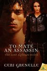 To Mate an Assassin (Lost Alphars, #1)