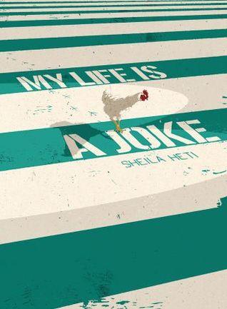 Ebook My Life Is a Joke by Sheila Heti DOC!