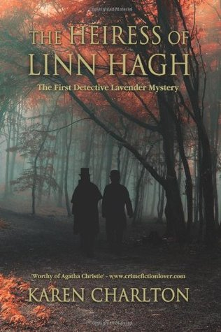 The Heiress of Linn Hagh: The First Detective Lavender Mystery (The Detective Lavender Series) (Volume 1)