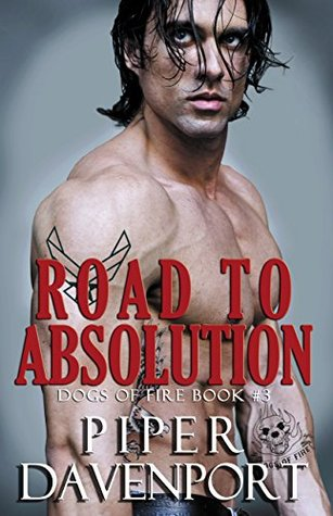 Road to Absolution (Dogs of Fire MC, #3)