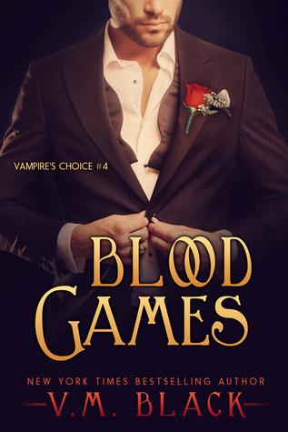 Blood Games (Vampire's Choice, #4)
