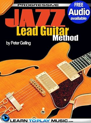 Jazz Lead Guitar Lessons for Beginners: Teach Yourself How to Play Guitar (Free Audio Available)