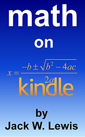 Math on Kindle: How to Make Equations and Figures Look Good on Any Kindle Device or App