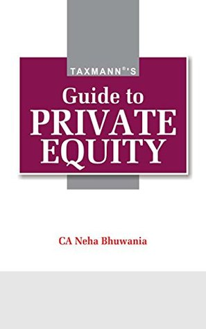 Taxmann Guide to Private Equity by Neha Bhuwania