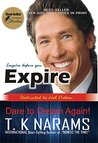 INSPIRE BEFORE YOU EXPIRE: Dare to Dream Again! (Make it or Make it!)