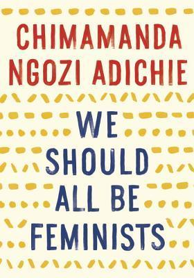 We Should All Be Feminists (Kindle Edition)