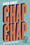 Chap Chap: Una antología confesional
