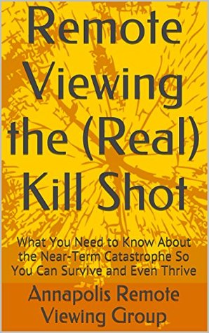Remote Viewing the (Real) Kill Shot: What You Need to Know About the