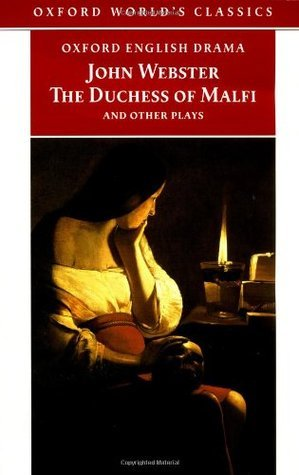 The Duchess of Malfi and Other Plays