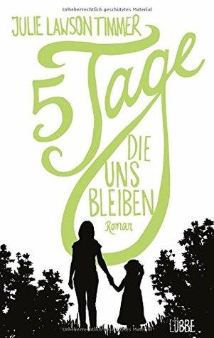 Ebook Fünf Tage, die uns bleiben by Julie Lawson Timmer DOC!