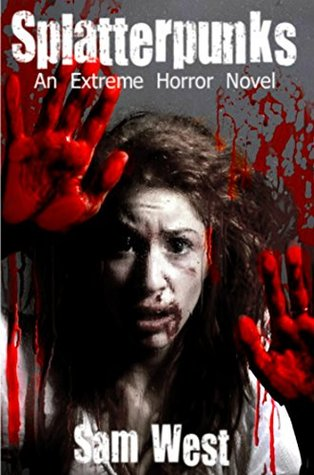 Splatterpunks: An Extreme Horror Novel