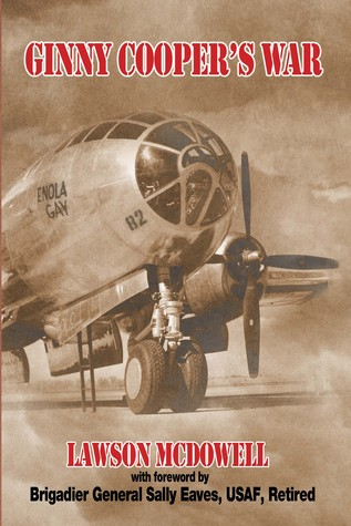 Ginny Cooper's War: A Story of War, Love, and Tibbets' Enola Gay