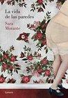 La vida de las paredes by Sara Morante