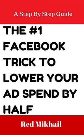 The #1 Facebook Trick to Lower Your Ad Spend by Half