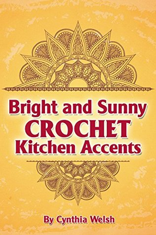 Crochet Bright And Sunny Crochet Kitchen Accents Crochet Kitchen