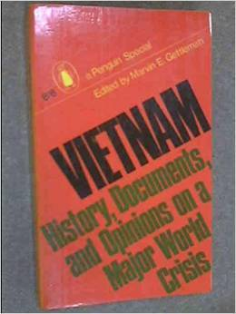 Vietnam History, Documents and Opinions on a Major World Crisis