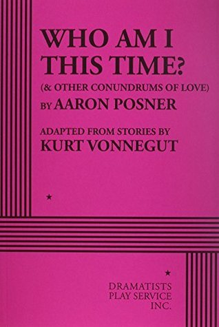 Who Am I This Time?: & Other Conundrums of Love