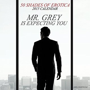 50 Shades of Grey Limited Edition 2015 Calendar - Mr Grey is Expecting You