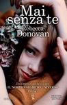 Mai senza te by Rebecca Donovan