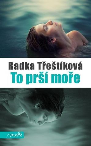 To prší moře by Radka Třeštíková